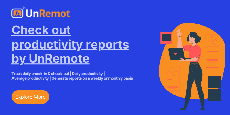 Unremote productivity tips and productivity report